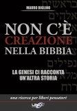 Non c'è Creazione nella Bibbia di Mauro Biglino
