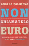 Non Chiamatelo Euro di Angelo Polimeno