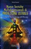 Nuove tecniche Multidimensionali di Proiezione Astrale. Il viaggio di ritorno e La Legge dell'Attr
