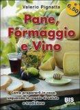 Pane, Formaggio e Vino di Valerio Pignatta