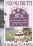 Piccoli Frutti - Tecniche di Coltivazione di Autori Vari