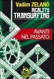 Reality Transurfing - Avanti nel Passato - Vol.3 di Vadim Zeland