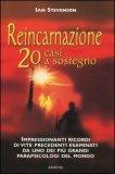 Reincarnazione 20 Casi a Sostegno di Ian Stevenson