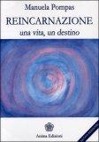 Reincarnazione. una Vita, un Destino di Manuela Pompas