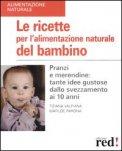 Le Ricette Per L'Alimentazione Naturale Del Bambino di Tiziana Valpiana