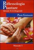 Riflessologia Plantare  - Manuale 1 di Paola Giulianetti