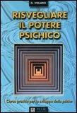 Risvegliare il Potere Psichico di Gianluca Volarici ( G. Luca Vollarich )