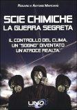 Scie Chimiche - La Guerra Segreta di Rosario Marcianò, Antonio Marcianò