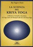 La Scienza dello Kriya Yoga di Roy Eugene Davis