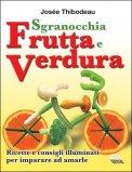 Sgranocchia Frutta e Verdura di Josée Thibodeau