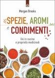 Spezie, Aromi e Condimenti di Morgan Brooks