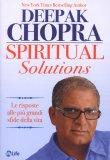 Spiritual Solutions di Deepak Chopra