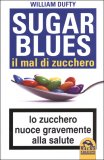 Sugar Blues. Il mal di zucchero di William Dufty