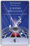 Il Suono della Luce di Tiziano Bellucci