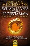 Svelata la Vera e Positiva Profezia Maya di Drunvalo Melchizedek