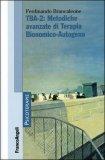 TBA-2: Metodiche Avanzate di Terapia Bionomico-Autogena di Ferdinando Brancaleone