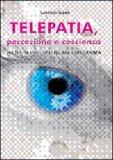 Telepatia, Percezione e Coscienza di Lorenzo Guaia