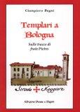 Templari a Bologna di Giampiero Bagni