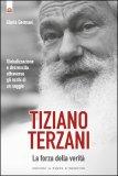 Tiziano Terzani: la Forza della Verità di Gloria Germani