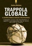 Trappola Globale - Il Governo Ombra di Banche e Multinazionali di Sabina Marineo