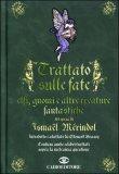 Trattato sulle Fate, Elfi, Gnomi e altre Creature Fantastiche di Ismael Merindol