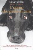 L'uomo che Parla ai Cani di Cesar Millan, Melissa Jo Peltier