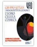 I Manoscritti di Geenom-2. L'uomo cellula cosmica di Gruppo Aztlan