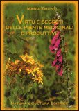 Virtù e Segreti delle Piante Medicinali e Produttive di Maria Thun