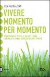 Jon Kabat-Zinn - Vivere momento per momento