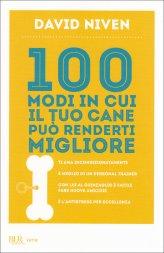 100 Modi in cui il tuo Cane può renderti Migliore - Libro