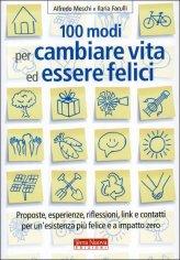 100 Modi per Cambiare Vita ed Essere Felici - Libro