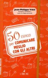 50 Esercizi per Comunicare Meglio con gli Altri - Libro