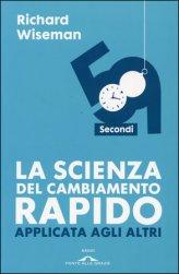 59 Secondi - La Scienza del Cambiamento Rapido Applicata agli Altri