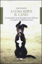 A Cosa Serve il Cane?  - Libro