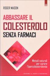 Abbassare il Colesterolo senza Farmaci - Libro