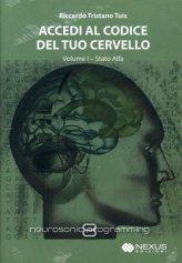 Accedi al Codice del tuo Cervello - Volume 1