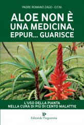 Aloe non è una Medicina, eppur... Guarisce - Libro