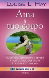 Ama il tuo Corpo - Libro + CD Audio