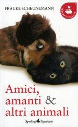 Amici, Amanti & Altri Animali - Libro