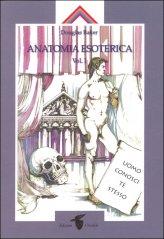 Anatomia Esoterica. Vol. 1
