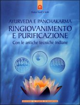 Ayurveda e Panchakarma - Ringiovanimento e Purificazione