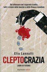 Cleptocrazia - Ladri di futuro - Libro
