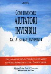 Come Diventare Aiutatori Invisibili - Libro