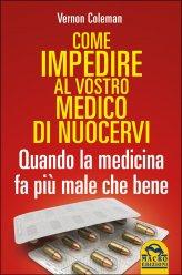 Come Impedire al Vostro Medico di Nuocervi - Libro