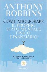 Come Migliorare il Proprio Stato Mentale, Fisico, Finanziario