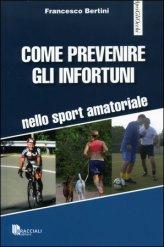 Come Prevenire gli Infortuni nello Sport Amatoriale