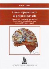 Come Sopravvivere al Proprio Cervello - Libro