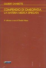 Compendio di Omeopatia - La Materia Medica Spiegata - Libro