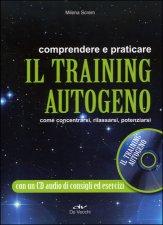 Comprendere e Praticare il Training Autogeno con CD Audio