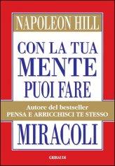 Con la tua Mente puoi fare Miracoli - Libro